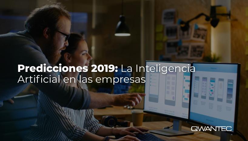 Los nuevos avances en Inteligencia Artificial para las empresas este 2019