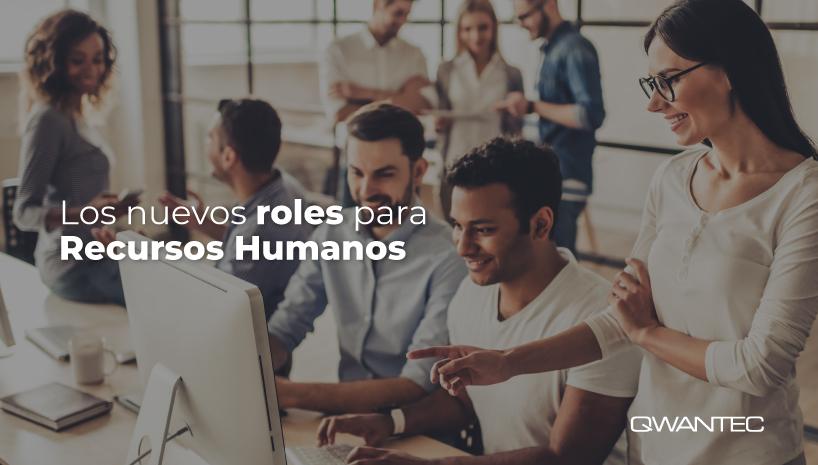 Los tres nuevos roles claves para Recursos Humanos