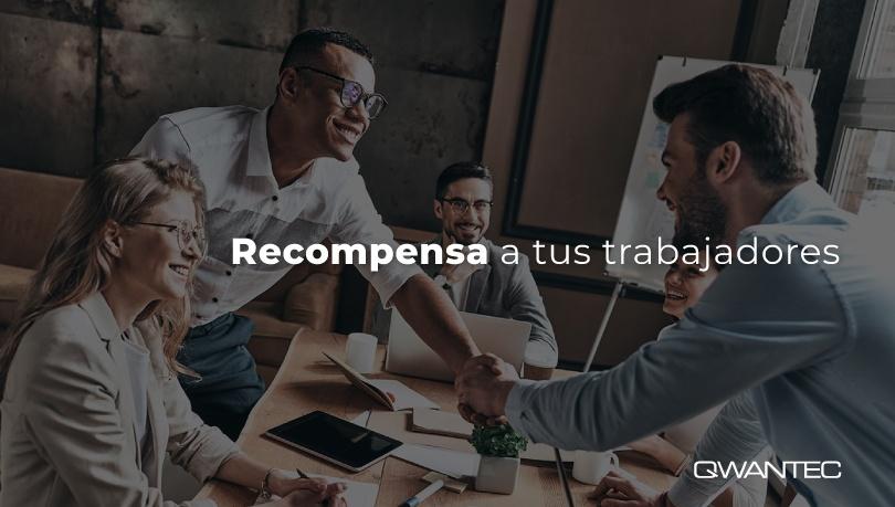 formas para recompensar y reconocer a tus trabajadores